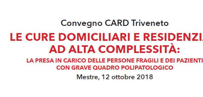 """Evento CARD Triveneto: """"Le Cure Domiciliari E Residenziali Ad Alta Complessità"""""""