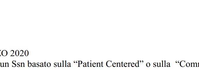 """Covid-19. Meglio Un Ssn Basato Sulla """"Patient Centered"""" O Sulla """"Community Centered"""" (QS, 31 Marzo 2020)"""